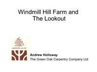 Windmill Hill Farm and The Lookout - a presentation by Andrew Holloway
