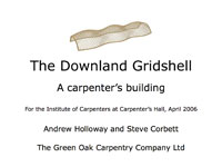 The Downland Gridshell Carpenters Hall London Jan 2005 - a presentation by Andrew Holloway and Steve Corbett